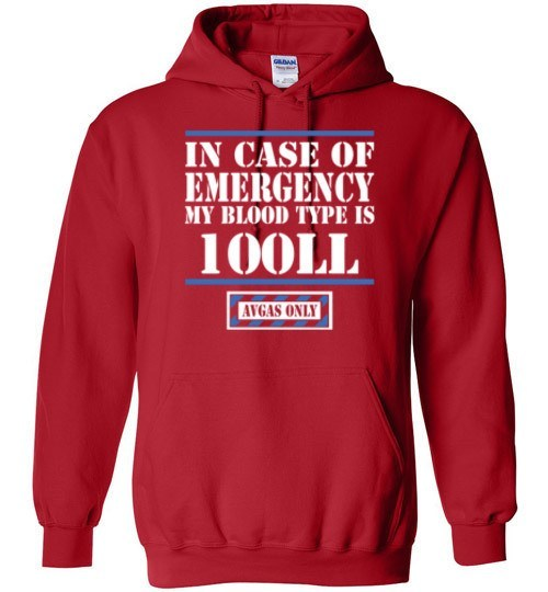 T-shirt - In Case Of Emergency Blood Type Is 100LL Hoodie!
