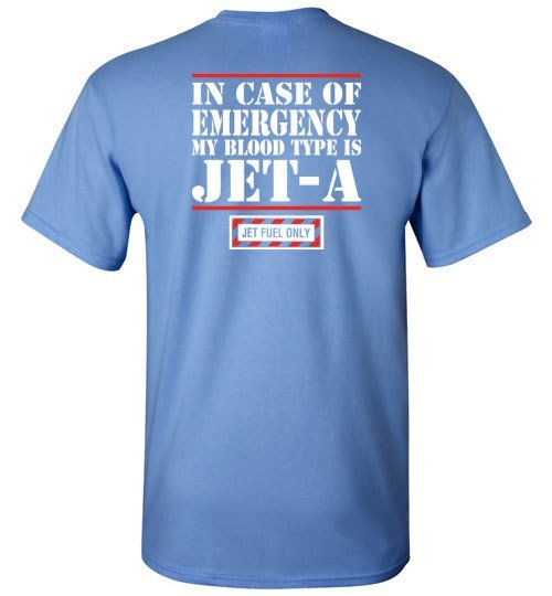 T-shirt - In Case Of Emergency, Blood Type Is Jet A Tee