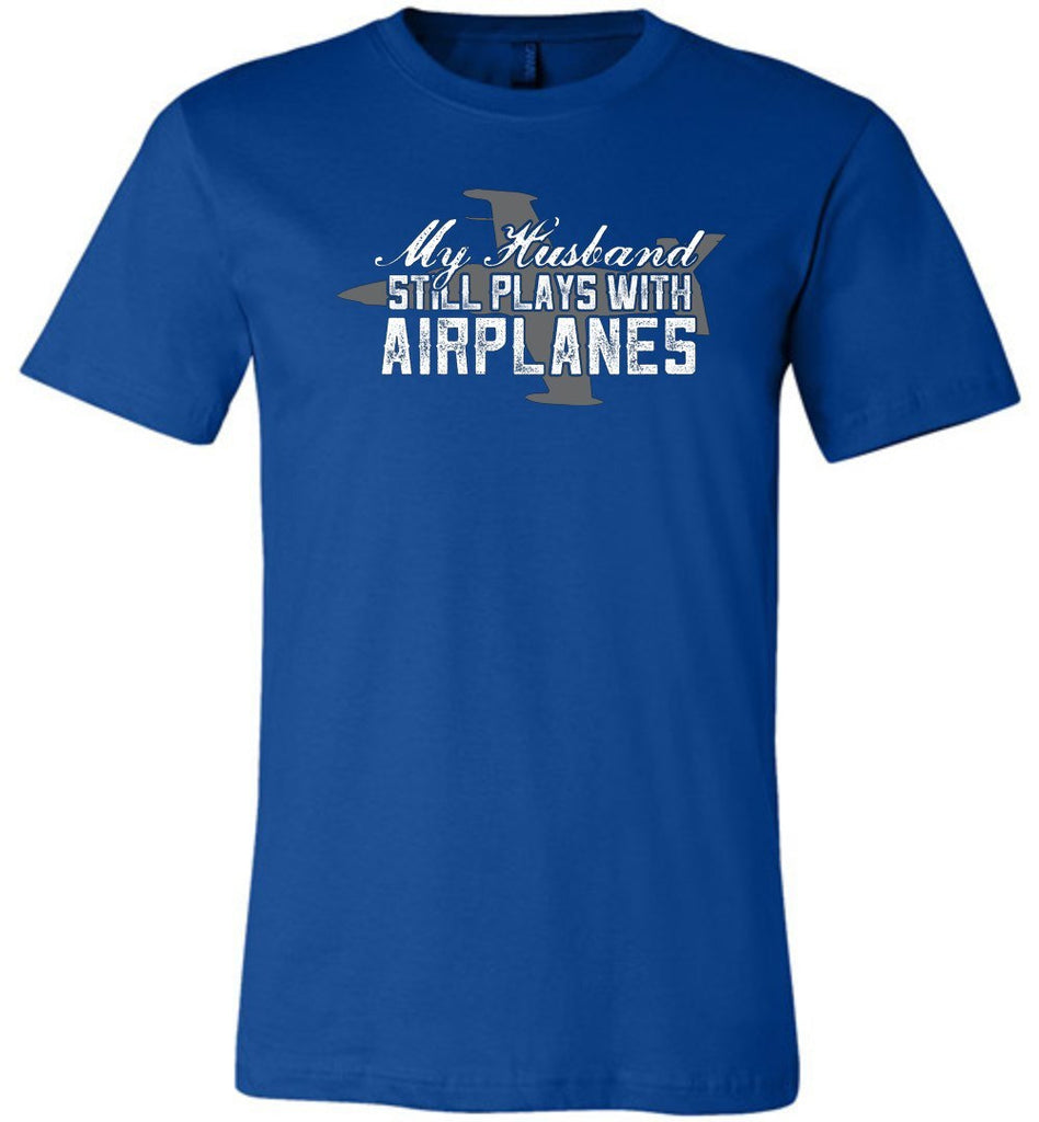 T-shirt - My Husband Still Plays With Airplanes