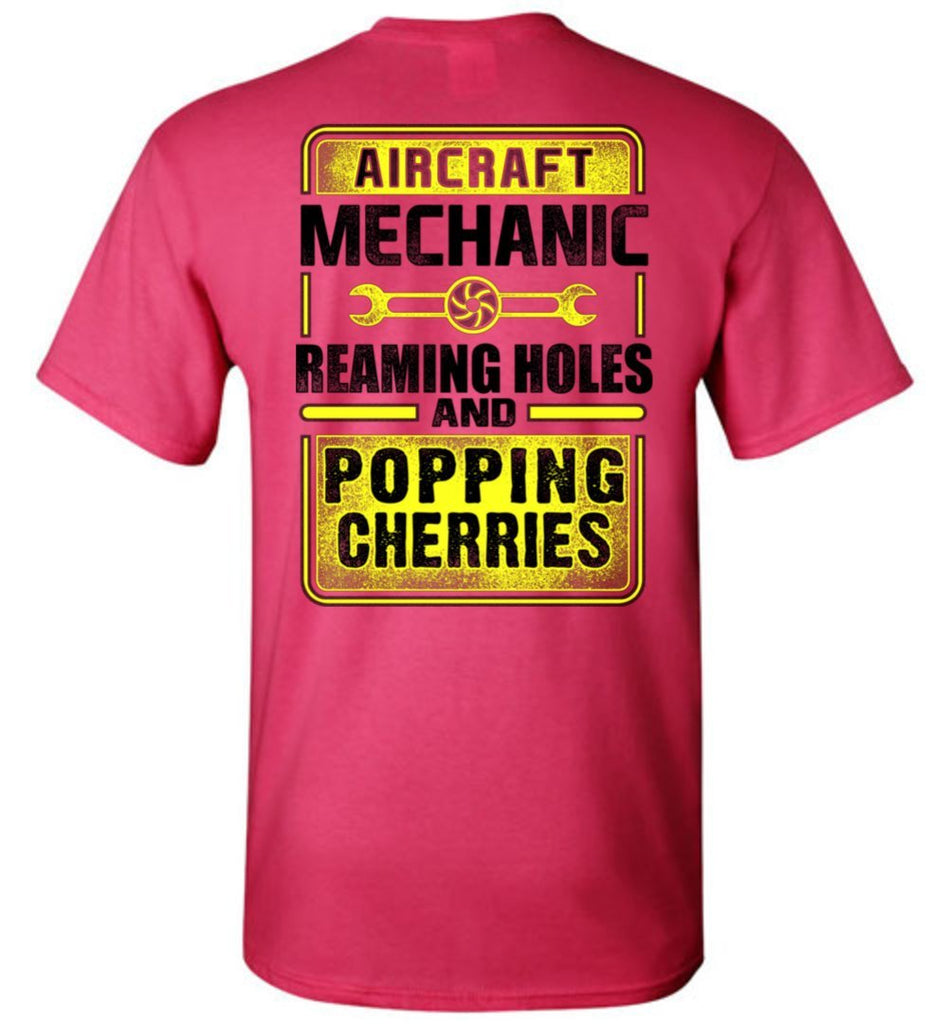 T-shirt - Reaming Holes And Popping Cherries Aircraft Mechanic