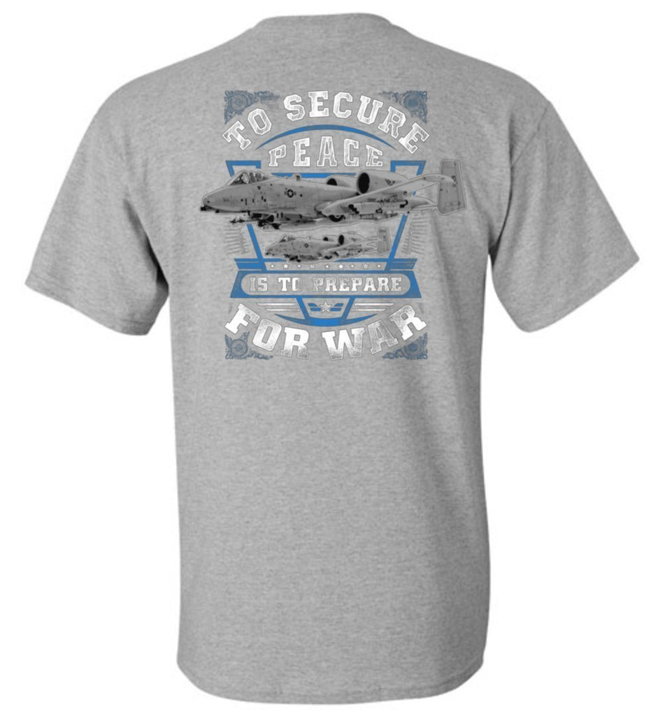 T-shirt - To Secure Peace A-10 Shirt