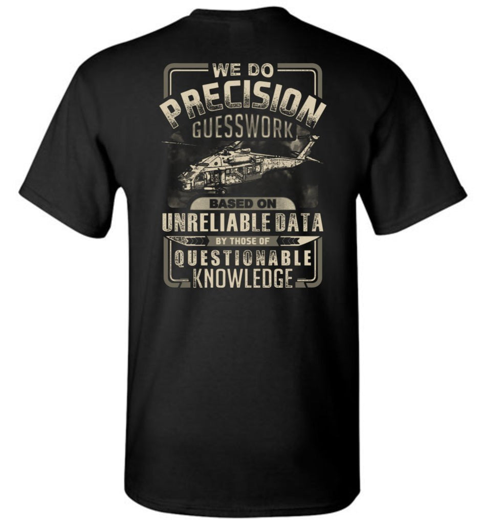 T-shirt - We Do Precision Guesswork UH-60 Shirt!