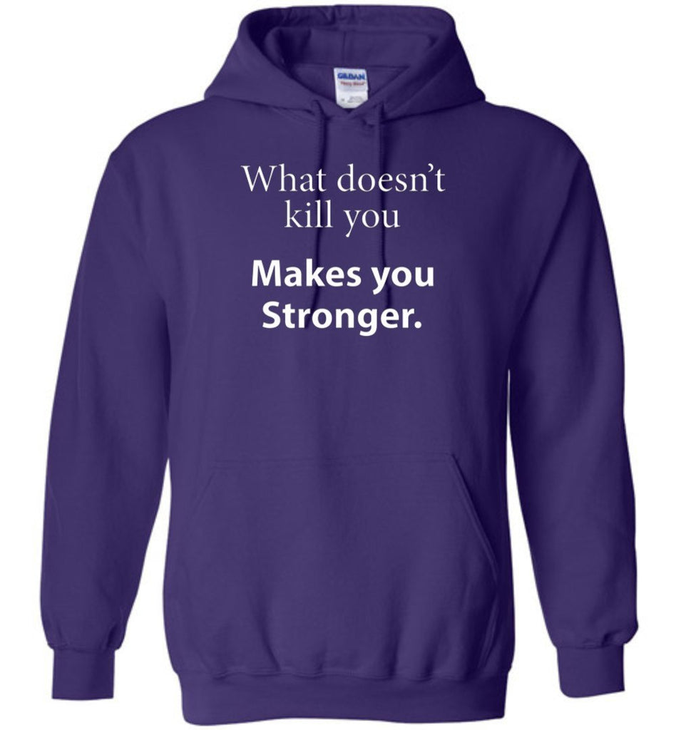 T-shirt - What Doesn't Kill You Makes You Stronger Hoodie