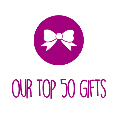 Our Top 50 Gifts!