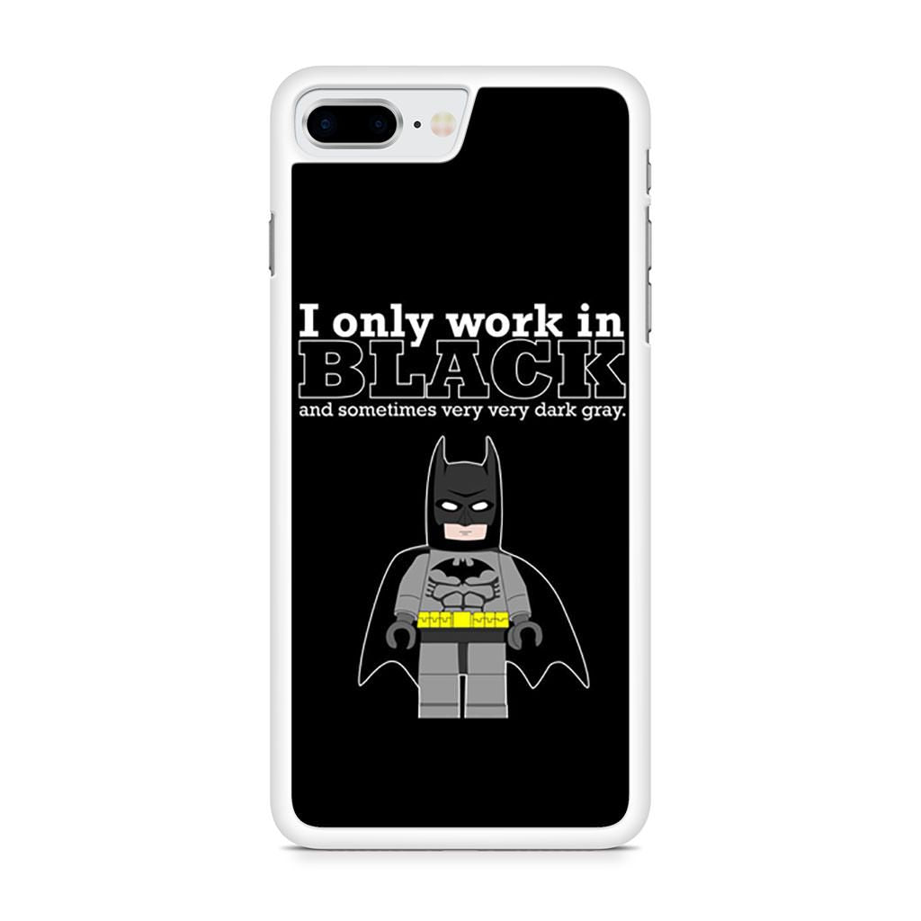 Batman I Only Work In Black iPhone 8 Plus case