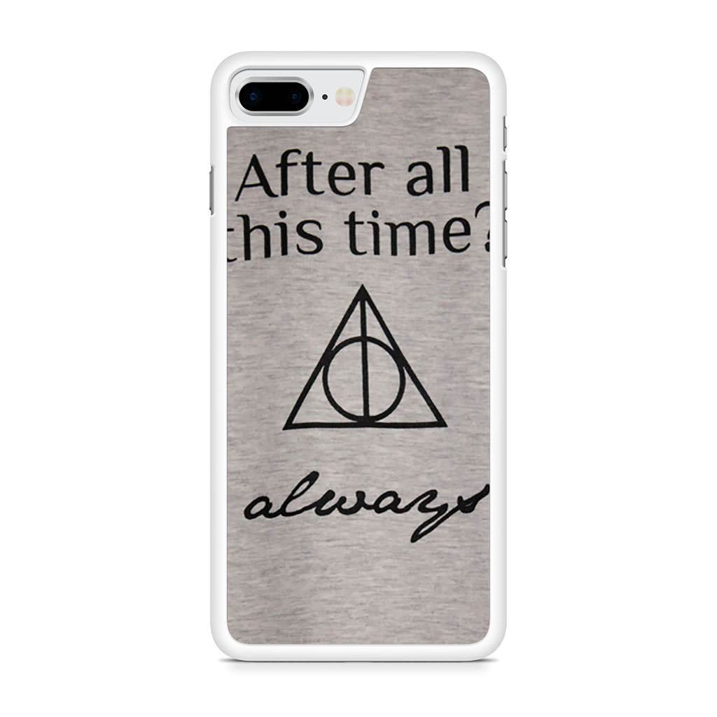 After All This Time Always Harry Potter Quote iPhone 8 Plus case