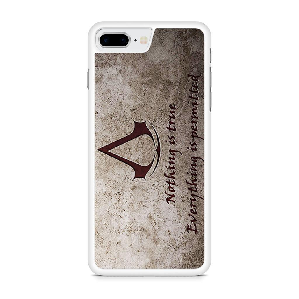 Assassins Creed Nothing is True Quote iPhone 8 Plus case