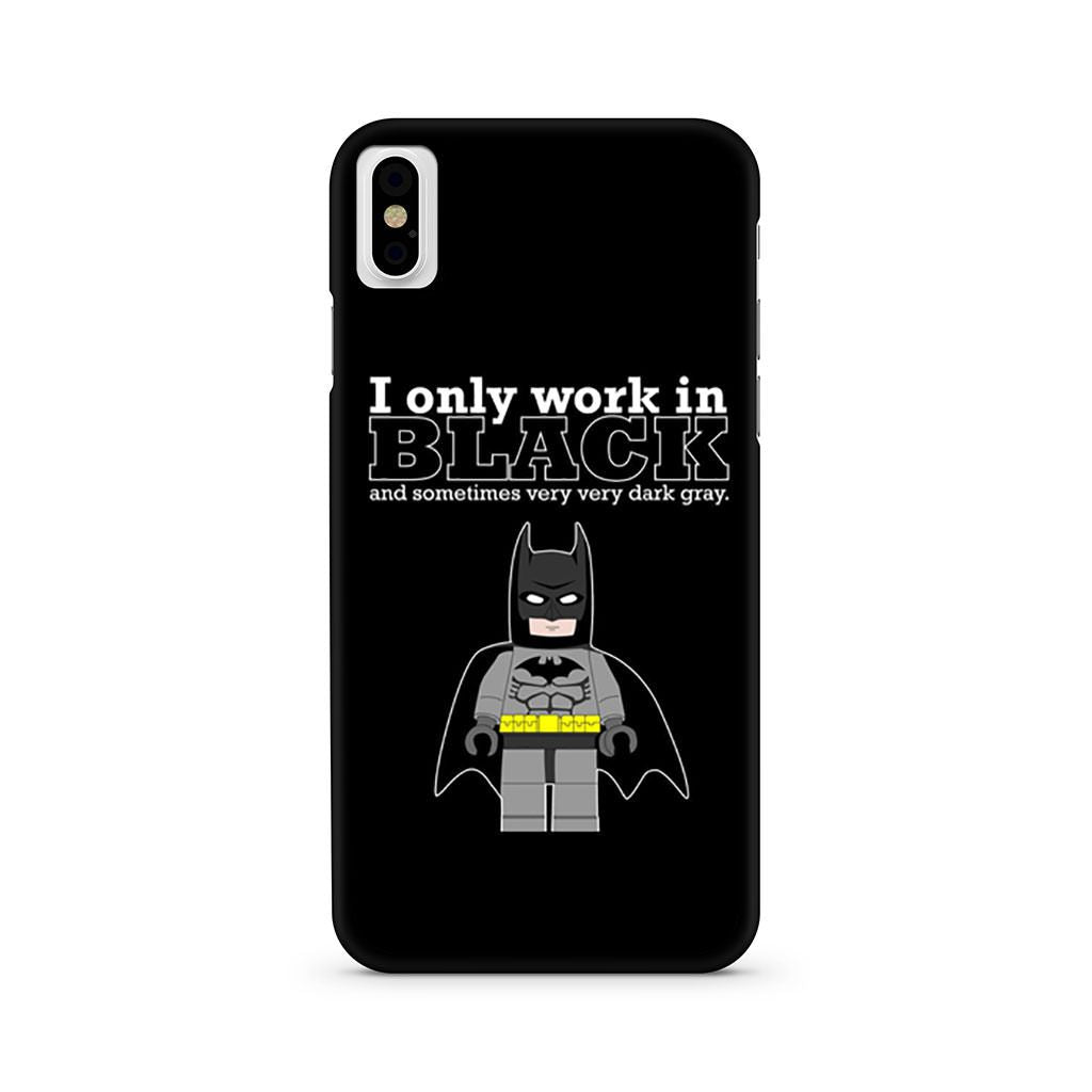 Batman I Only Work In Black iPhone X case