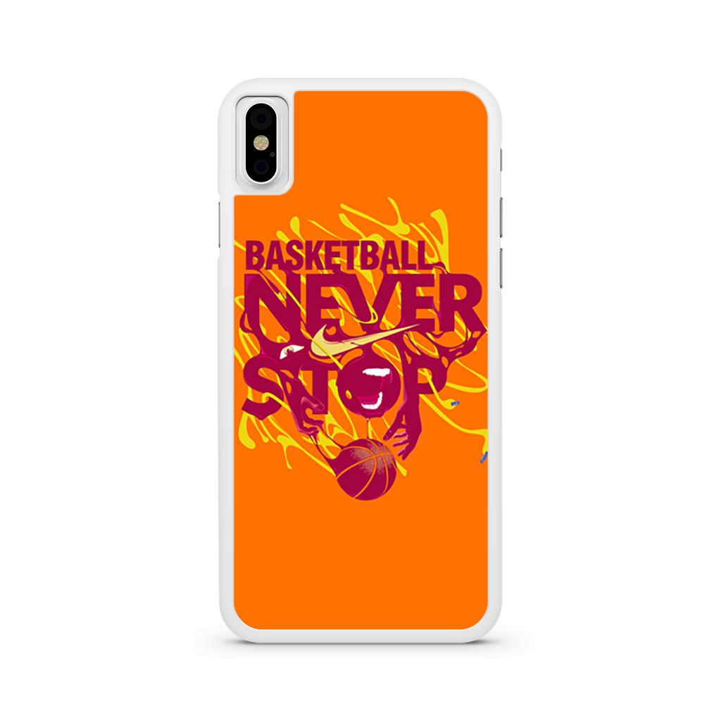 Basketball Never Stop iPhone X case