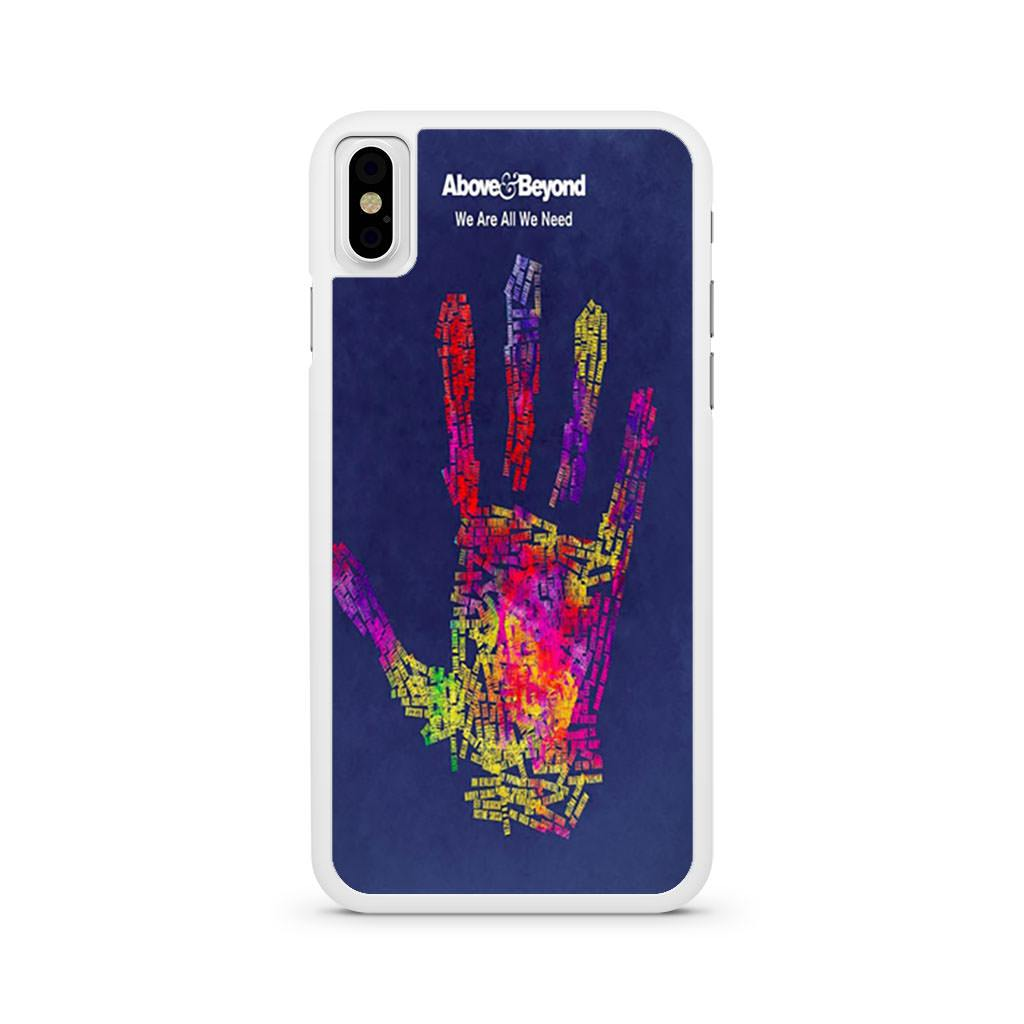 Above And Beyond We Are All We Need iPhone X case
