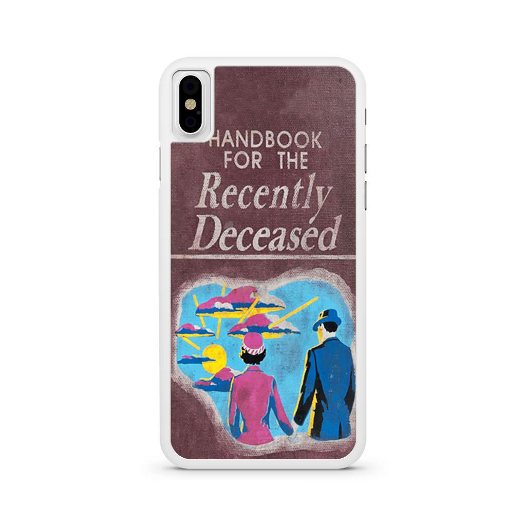 Handbook For The Recently Deceased iPhone X case