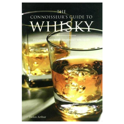 Connoisseur's Guide to Whisky By Helen Arthur