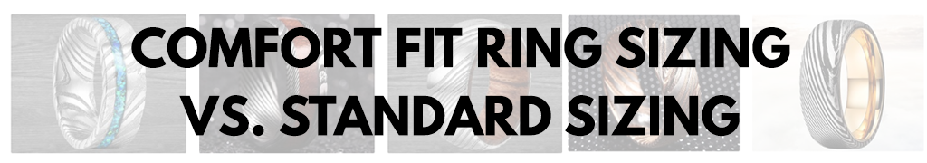 COMFORT FIT RING SIZING VS. STANDARD