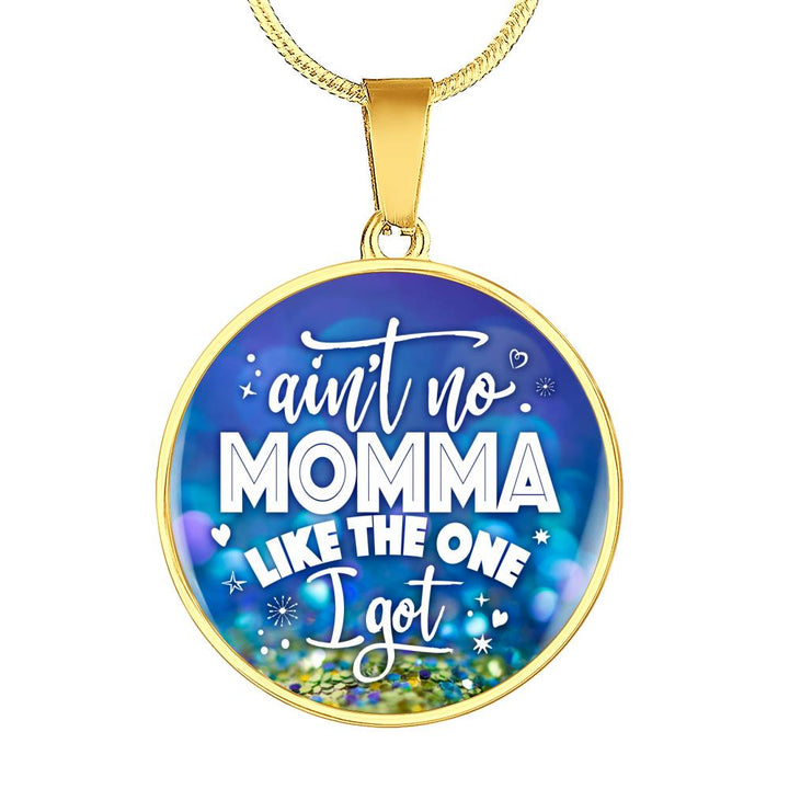 Aint no Momma Like the One I Got Necklace - Pillar Styles