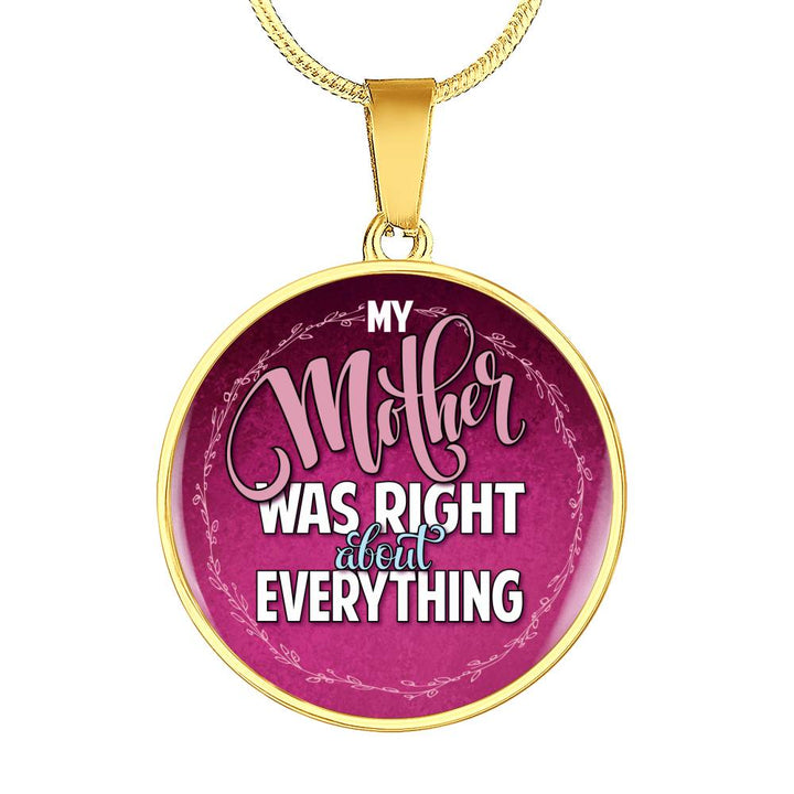 My Mother was Right Necklace - Pillar Styles
