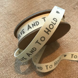 To Have And To Hold Ribbon 3m - Wedding Boutique