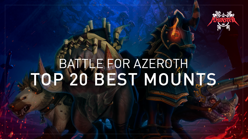 Top 20 WoW BFA mounts: best mounts guide - Mmonster – MmonsteR