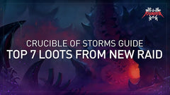 7 top loots from Crucible of storms raid | ultimate raid guides from mmonster