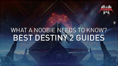 How to play Destiny 2: What a noobie needs to know | the best destiny 2 guides