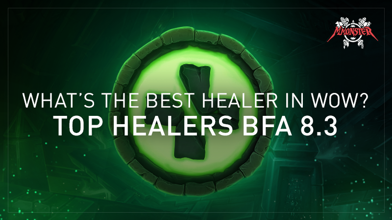 Top Healers BFA 8.3: What is the best healer in WoW?