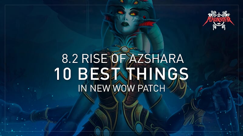 8.2 Rise of Azshara: 10 Top Things in Warcraft new patch 8.2 | Best WoW raid Guides