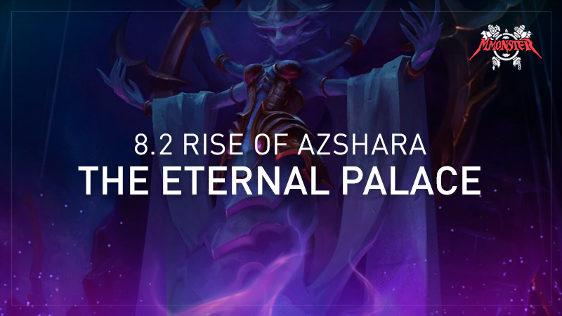 The Eternal Palace Mythic Raid All Bosses Tactics | Ultimate World of Warcraft Guide