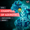Champions of Azeroth Reputation Farm Boost - MmonsteR