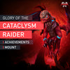 Glory of the Cataclysm Raider - MMonster