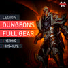 Legion Heroic Dungeons Full Gear - MMonster