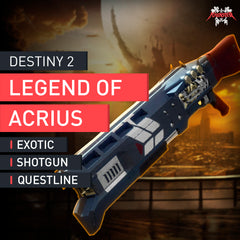 Legend of Acrius Exotic Quest (Exotic Shotgun) - MMonster