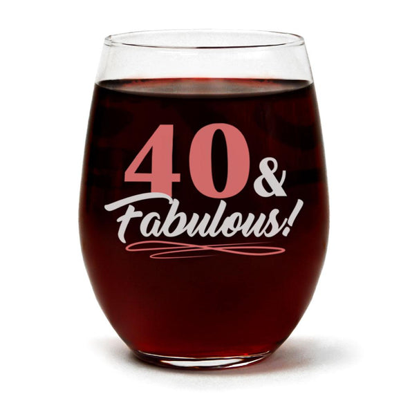 40 & Fabulous | 15oz Stemless Wine Glass