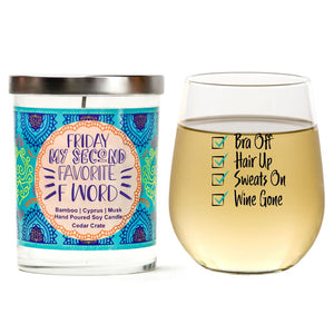 """Bra Off, Hair Up, Sweats On, Wine Gone"" Wine Glass and ""Friday, My Second Favorite F Word"" Bamboo Forest Candle Gift Set"