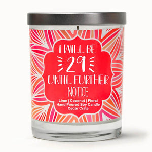 """I Will Be 29 Until Further Notice"" 
