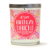 """It's My Birthday, Bitch"" 