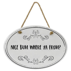 """Nice Bum Where Ya From?"" Black & White 