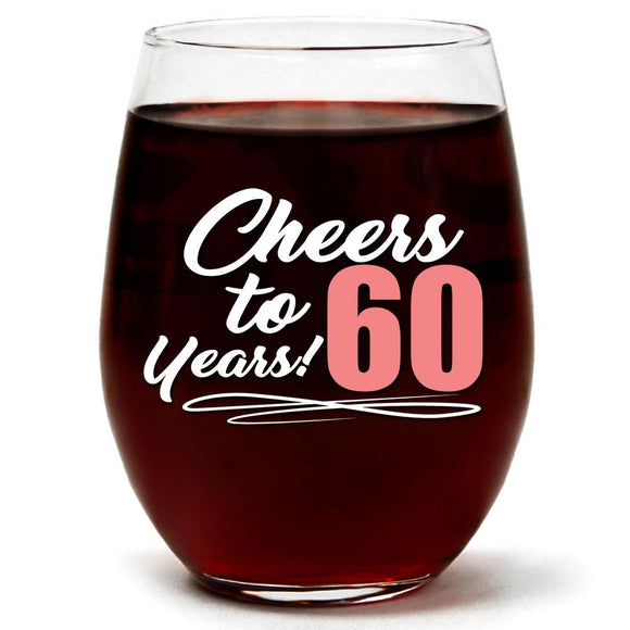 Cheers To 60 years | 15oz Stemless Wine Glass