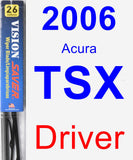 Driver Wiper Blade for 2006 Acura TSX - Vision Saver
