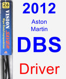Driver Wiper Blade for 2012 Aston Martin DBS - Vision Saver