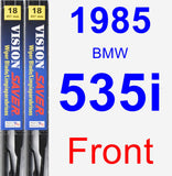 Front Wiper Blade Pack for 1985 BMW 535i - Vision Saver