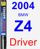 Driver Wiper Blade for 2004 BMW Z4 - Vision Saver