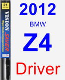Driver Wiper Blade for 2012 BMW Z4 - Vision Saver