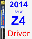 Driver Wiper Blade for 2014 BMW Z4 - Vision Saver