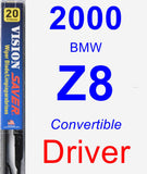Driver Wiper Blade for 2000 BMW Z8 - Vision Saver