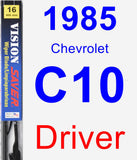 Driver Wiper Blade for 1985 Chevrolet C10 - Vision Saver