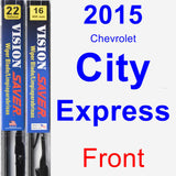 Front Wiper Blade Pack for 2015 Chevrolet City Express - Vision Saver