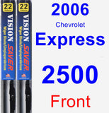 Front Wiper Blade Pack for 2006 Chevrolet Express 2500 - Vision Saver