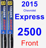 Front Wiper Blade Pack for 2015 Chevrolet Express 2500 - Vision Saver
