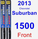 Front Wiper Blade Pack for 2013 Chevrolet Suburban 1500 - Vision Saver