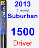 Driver Wiper Blade for 2013 Chevrolet Suburban 1500 - Vision Saver