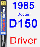 Driver Wiper Blade for 1985 Dodge D150 - Vision Saver